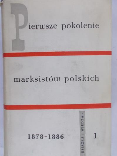 Molska Alina (opr.) - Pierwsze pokolenie marksistów polskich, tom 1