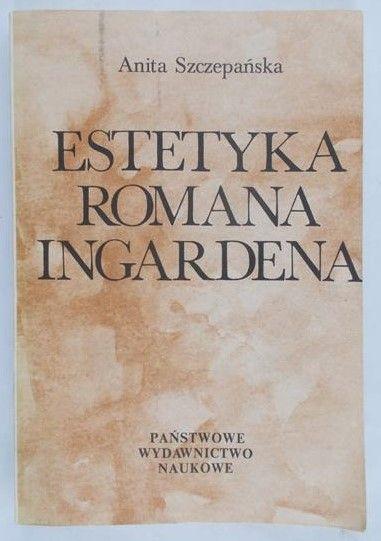 Szczepańska Anita - Estetyka Romana Ingardena