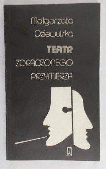 Dziewulska Małgorzata - Teatr zdradzonego przymierza