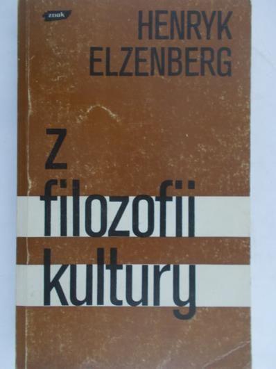 Elzenberg Henryk - Z filozofii kultury
