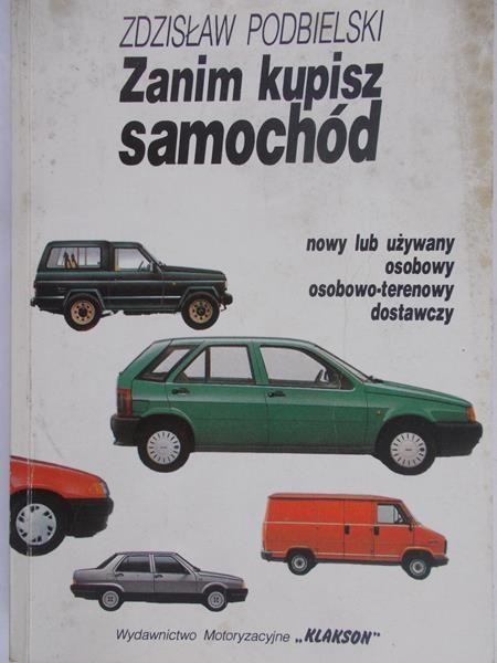 Podbielski Zdzisław - Zanim kupisz samochód