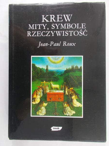 Roux Jean-Paul - Krew: mity, symbole rzeczywistość