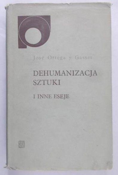Ortega y Gasset Jose - Dehumanizacja sztuki i inne eseje