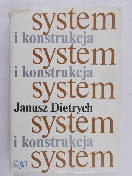 Dietrych Janusz - System i konstrukcja