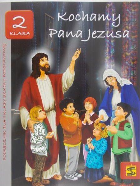 Panuś Tadusz(red.) - Kochamy Pana Jezusa, klasa 2, Nowa