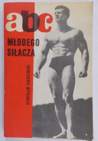 Zakrzewski Stanisław - ABC młodego siłacza