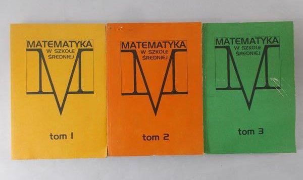 Jędrychowski Wojciech (tł.) - Matematyka w szkole średniej, tom I-III
