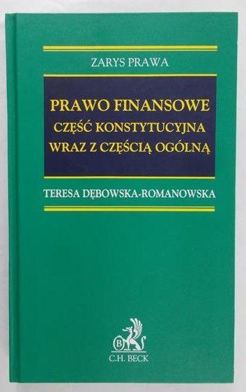 Dębowska-Romanowska Teresa - Prawo finansowe. Część konstytucyjna wraz z częścią ogólną