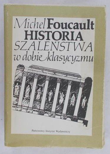 Foucault Michel - Historia szaleństwa w dobie klasycyzmu