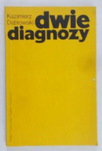 Dąbrowski Kazimierz - Dwie diagnozy