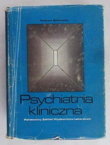 Bilikiewicz Tadeusz - Psychiatria kliniczna