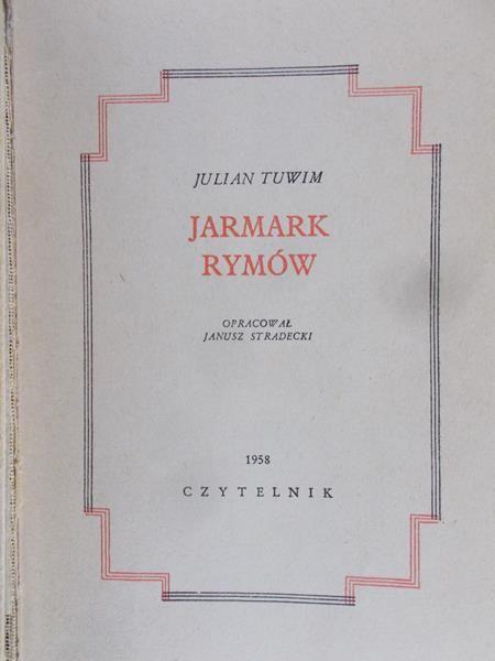 Tuwim Julian - Dzieła tom III - Jarmark rymów