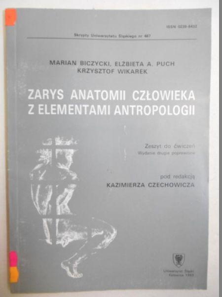 Biczycki Marian - Zarys anatomii człowieka z elementami antropologii