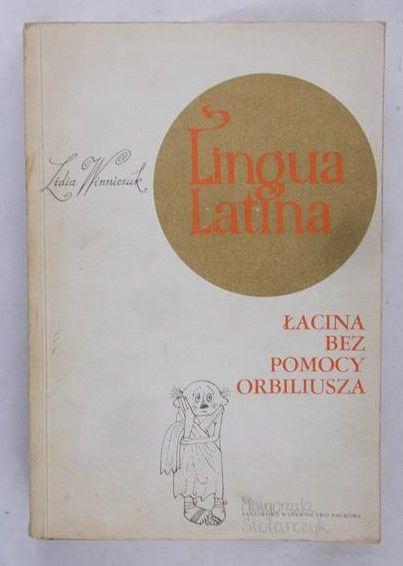 Winniczuk Lidia - Linqua Latina. Łacina bez pomocy Orbiliusza