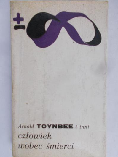 Toynbee Arnold - Człowiek wobec śmierci