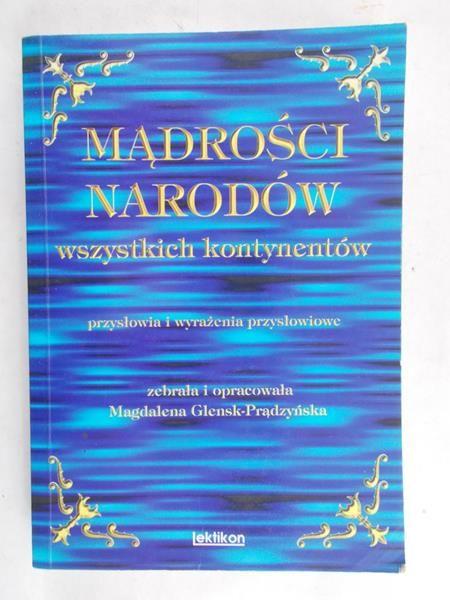 Glensk-Prądzyńska Magdalena (opr.) - Mądrości narodów wszystkich kontynentów