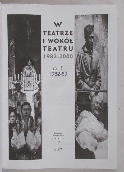 Majcherek Wojciech (red.) - W teatrze i wokół teatru, cz. I 1982-89