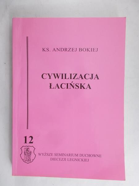 Bokiej Andrzej - Cywilizacja łacińska