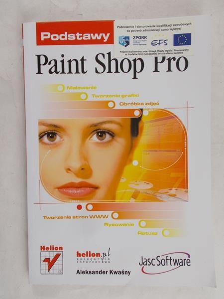 Kwaśny Aleksander  - Podstawy Paint Shop Pro