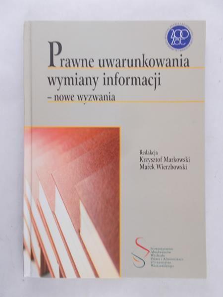 Markowski Krzysztof - Prawne uwarunkowania wymiany informacji - nowe wyzwania