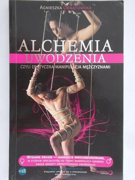 Ornatowska Agnieszka - Alchemia uwodzenia