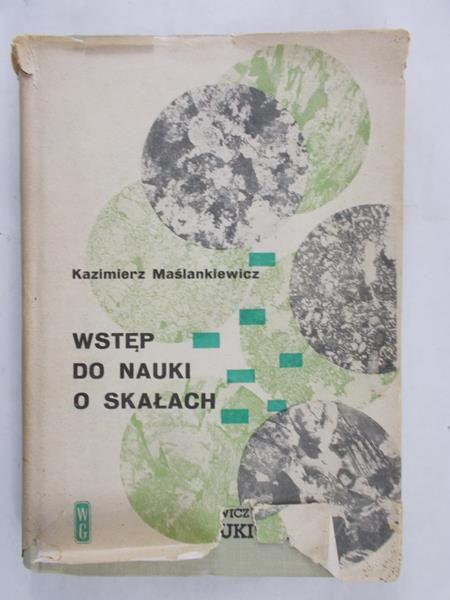 Maślankiewicz Kazimierz - Wstęp do nauki o skałach
