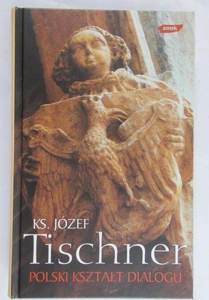 Tischner Józef - Polski kształt dialogu