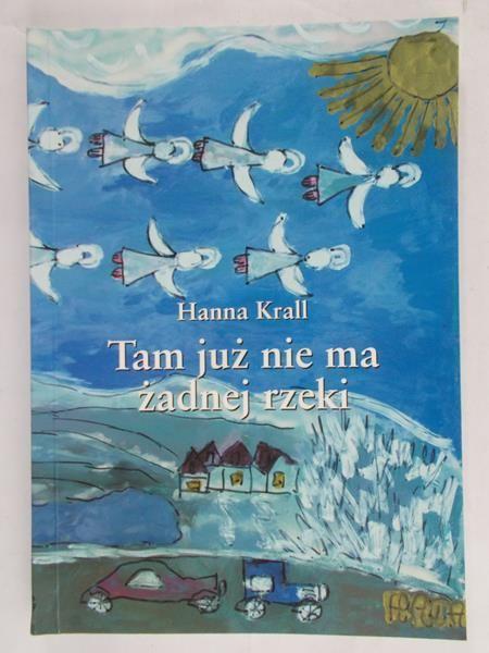 Krall Hanna - Tam już nie ma żadnej rzeki