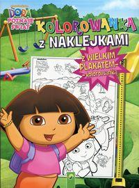 Dora poznaje świat Kolorowanka z naklejkami z wielkim plakatem