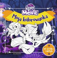 My Little Pony The Movie Moja kolorowanka