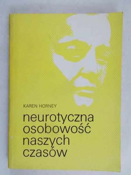 Horney Karen - Neurotyczna osobowość naszych czasów