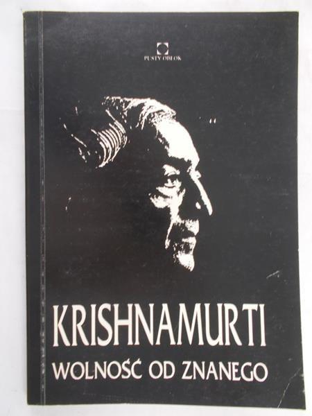 Krishnamurti Jiddu - Wolność od znanego