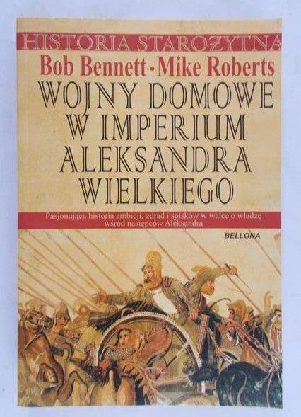 Bennett M. - Wojny domowe w Imperium Aleksandra Wielkiego