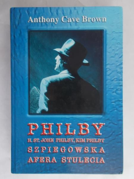 Brown Anthony Cave - Philby. Szpiegowska afera stulecia