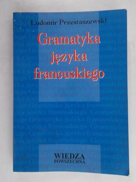 Przestaszewski Ludomir - Gramatyka języka francuskiego