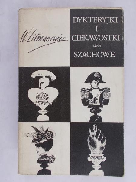 Litmanowicz Władysław - Dykteryjki i ciekawostki szachowe
