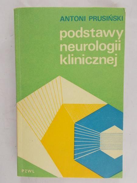 Prusiński Antoni - Podstawy neurologii klinicznej
