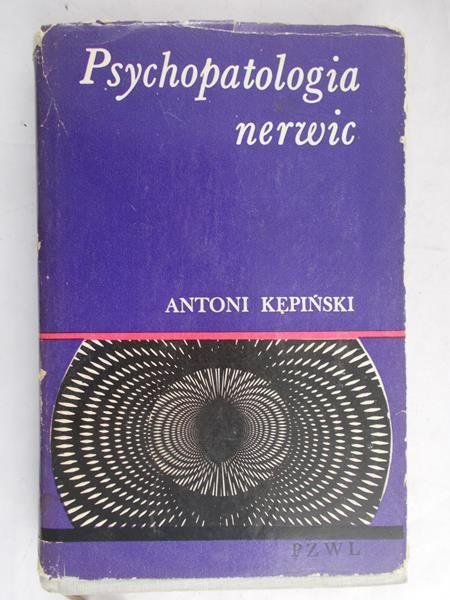 Kępiński Antoni - Psychopatologia nerwic
