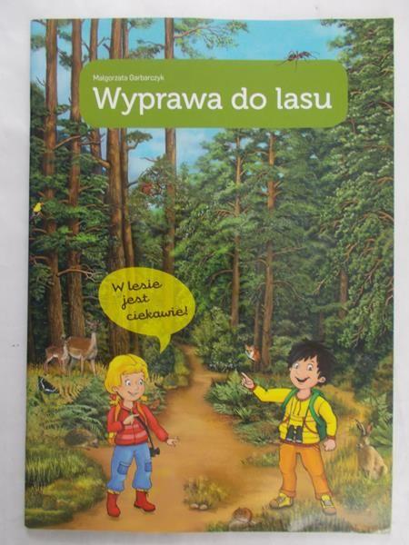 Garbarczyk Małgorzata - Wyprawa do lasu