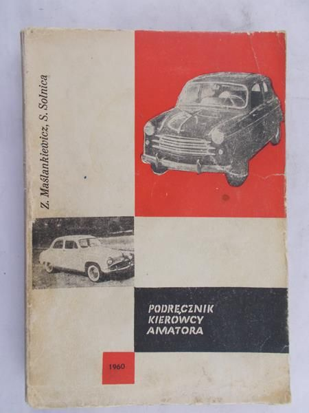 Maślankiewicz Z. - Podręcznik kierowcy amatora