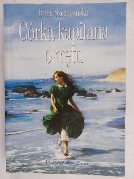 Szczepańska Irena - Córka kapitana okrętu