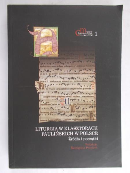 Pośpiech Remigiusz ( red.) - Liturgia w klasztorach Paulińskich w Polsce