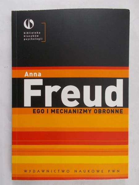 Freud Anna - Ego i mechanizmy obronne
