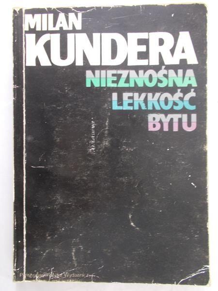 Kundera Milan - Nieznośna lekkość bytu
