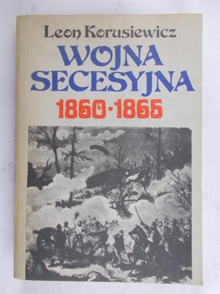 Korusiewicz Leon - Wojna secesyjna 1860-1865