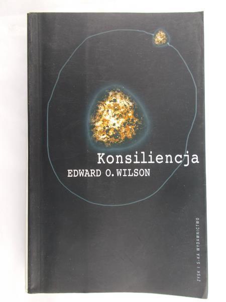 Wilson Edward O. - Konsiliencja