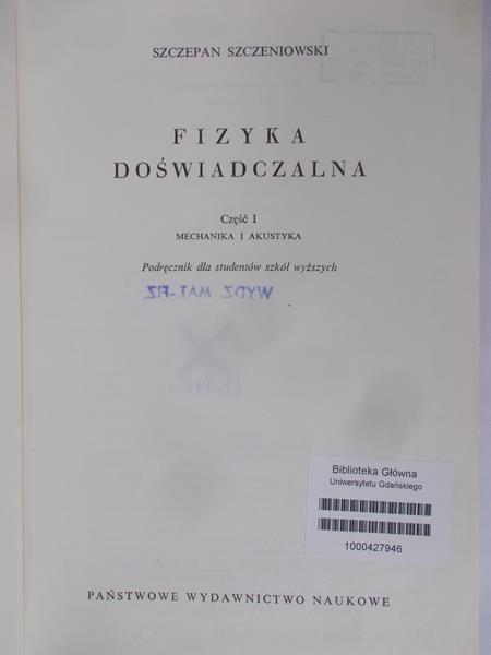 Szczeniowski Szczepan - Fizyka Doświadczalna. Część I Mechanika i akustyka