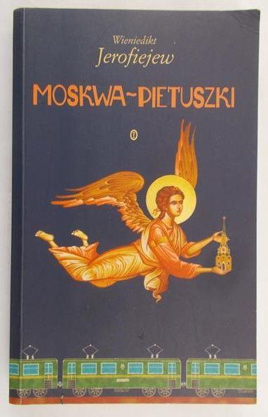 Jerofiejew Wieniedikt - Moskwa-Pietuszki