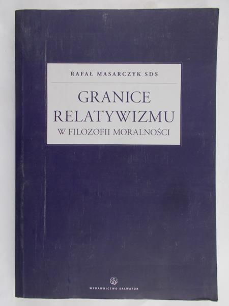 Masarczyk Rafał - Granice relatywizmu