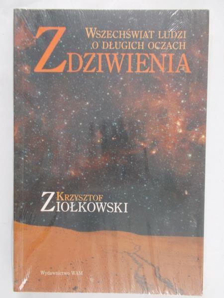 Ziółkowski Krzysztof - Zdziwienia. Wszechświat ludzi o długich oczach, Nowa